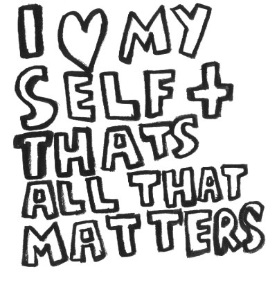 I love my self and thats all that metters in streetart